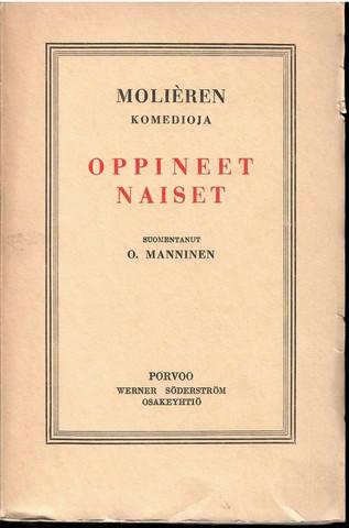 Molière:  Oppineet naiset : viisinäytöksinen huvinäytelmä