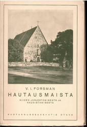 Forsman, V. I.:  Hautausmaista : niiden järjestämisestä ja kaunistamisesta