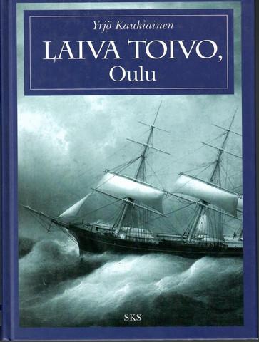 Kaukiainen, Yrjö: Laiva Toivo, Oulu