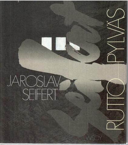Seifert, Jaroslav:  Ruttopylväs