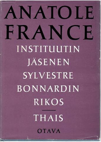 France, Anatole:  Instituutin jäsenen Sylvestre Bonnardin rikos Thais