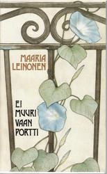 Leinonen, Maaria:  Ei muuri vaan portti