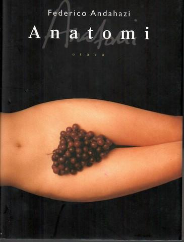 Andahazi, Federico:  Anatomi