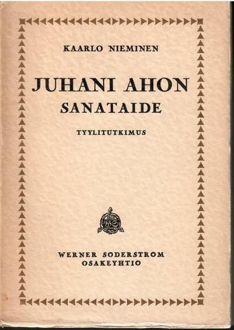 Nieminen, Kaarlo: Juhani Ahon sanataide : tyylitutkimus