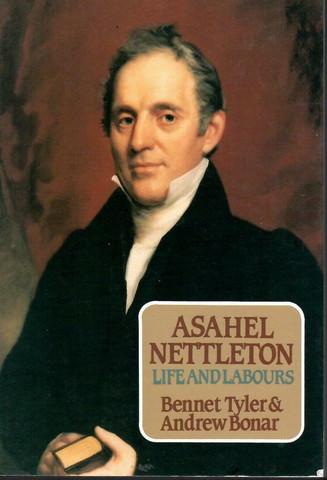 Tyler, Bennet & Bonar, Andrew A.: Nettleton and his labours : the memoir of Dr. Asahel Nettleton
