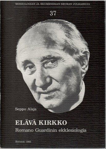 Alaja, Seppo: Elävä kirkko : Romano Guardinin ekklesiologia