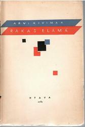 Kivimaa, Arvi: Rakas elämä : kaksi näytelmää