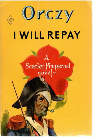 Orczy, Baroness: I Will Repay  - the Fifth Adventure of the Scarlet Pimpernel