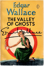 Wallace, Edgar: The Valley of Ghosts