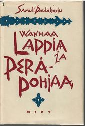 Paulaharju, Samuli:  Wanhaa Lappia ja Peräpohjaa
