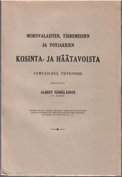 Hämäläinen, Albert:  Mordvalaisten, tšeremissien ja votjakkien kosinta- ja häätavoista : vertaileva tutkimus