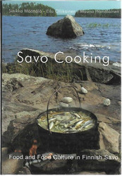 Sinikka Määttälä, Eila Ollikainen ja Mauno Hämäläinen: Savo Cooking - Food and Food Culture in Finnish Savo