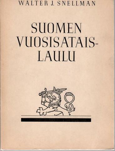 Snellman, Walter J.: Suomen vuosisataislaulu :