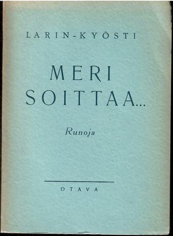Larin-Kyösti: Meri soittaa.. : runoja