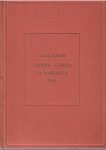 Krohn, Helmi: Järvien, vuorien ja sankarien maa : kuvia Skotlannista