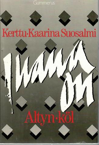 Suosalmi, Kerttu-Kaarina: Ihana on Altyn-köl