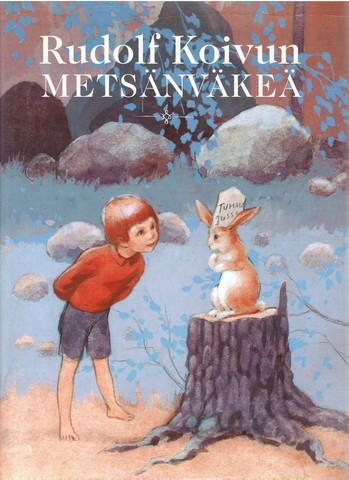 Jaatinen, Sanna & Koivu, Rudolf:  Rudolf Koivun metsänväkeä