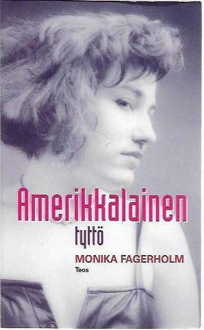 Fagerholm, Monika: Amerikkalainen tyttö