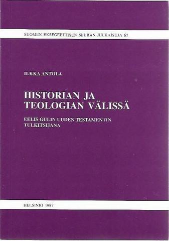 Antola, Ilkka: Historian ja teologian välissä : Eelis Gulin Uuden testamentin tulkitsijana