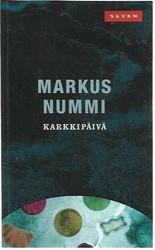 Nummi, Markus: Karkkipäivä