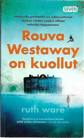 Ware, Ruth: Rouva Westaway on kuollut
