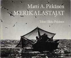 Pitkänen, Matti A. (kuvat), Pitkänen, Ilkka (teksti): Merikalastajat
