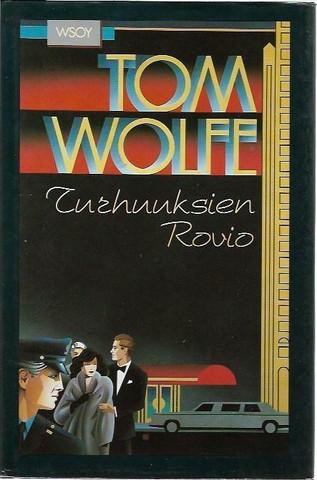 Wolfe, Tom: Turhuuksien rovio