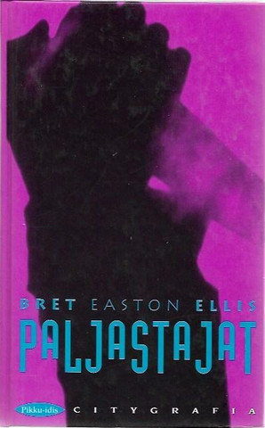 Ellis, Bret Easton: Paljastajat