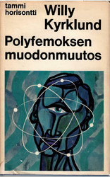 Kyrklund, Willy: Polyfemoksen muodonmuutos