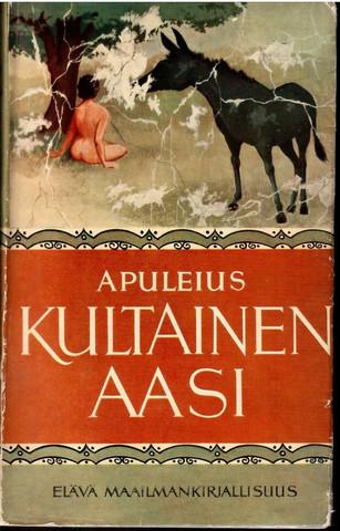 Apuleius Madaurensis, L.: Kultainen aasi