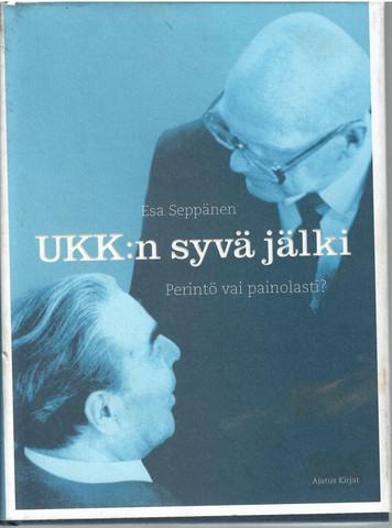 Seppänen, Esa: UKK:n syvä jälki : perintö vai painolasti?