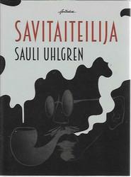 Uhlgren, Sauli: Savitaiteilija