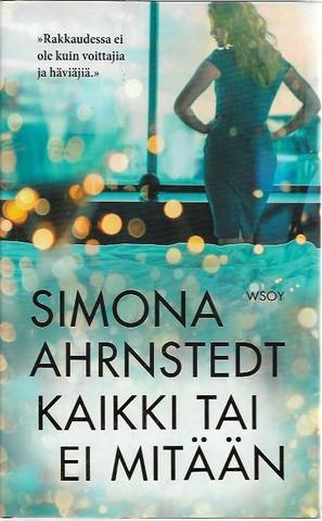 Ahrnstedt, Simona: Kaikki tai ei mitään