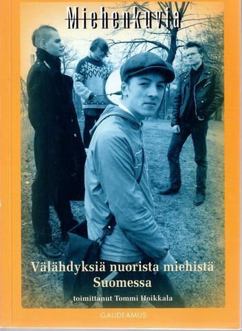 Hoikkala, Tommi: Miehenkuvia : välähdyksiä nuorista miehistä Suomessa