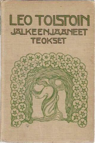 Leo Tolstoin jälkeenjättämät kaunokirjalliset teokset I-III