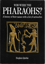 Quirke, Stephen: Who Were the Pharaos? A history of their names with a list of cartouches
