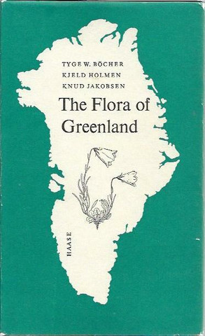 Böcher Tyge W., Holmen Kjeld, Jakobsen Knut: The Flora of Greenland
