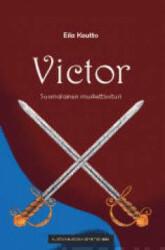 Kautto, Eila: Victor : suomalainen muskettisoturi