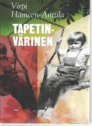 Hämeen-Anttila, Virpi: Tapetinvärinen : toisten muistelmia