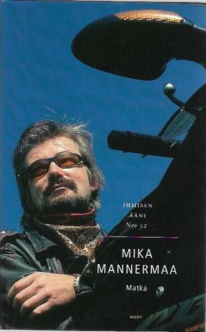 Mannermaa, Mika: Matka