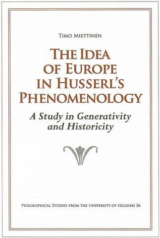 Miettinen, Timo: The Idea of Europe in Husserl's phenomenology
