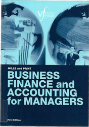 Roger W. Mills, Carol F. Print: Business Finance and Accounting for Managers