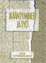 Kuusinen, Jorma et.al.: Ikääntyminen ja työ
