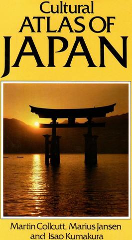 Collcutt, Martin & Jansen, Marius & Kumakura, Isao: Cultural atlas of Japan