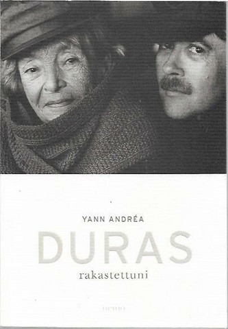 Andrea, Yann: Duras rakastettuni
