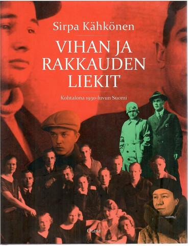Kähkönen, Sirpa: Vihan ja rakkauden liekit : kohtalona 1930-luvun