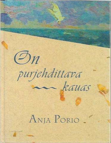 Porio, Anja: On purjehdittava kauas