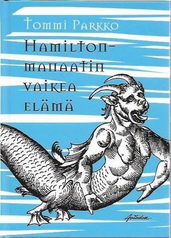 Parkko, Tommi: Hamilton-manaatin vaikea elämä