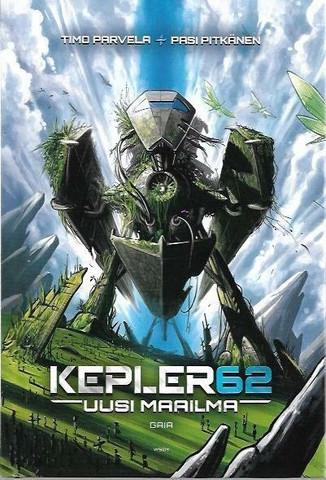 Parvela, Timo & Pitkänen Pasi: Kepler62 : uusi maailma. [5], Gaia