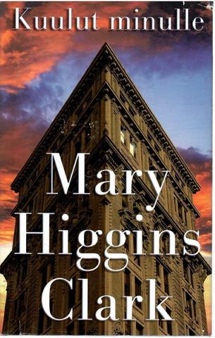 Clark, Mary Higgins: Kuulut minulle
